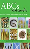 ABCs Naturally: A Child's Guide to the Alphabet Through Nature