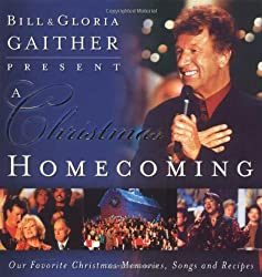 A Christmas Homecoming Bill And Gloria Gaither Present: