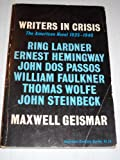 Writers in Crisis, The American Novel 1925 - 1940