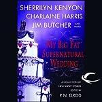 My Big Fat Supernatural Wedding | Sherrilyn Kenyon,Charlaine Harris,Jim Butcher,Eileen Stevens