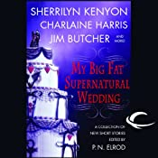 My Big Fat Supernatural Wedding | [Sherrilyn Kenyon, Charlaine Harris, Jim Butcher, Eileen Stevens]