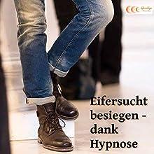 Eifersucht besiegen - dank Hypnose Hörbuch von Michael Bauer Gesprochen von: Michael Bauer