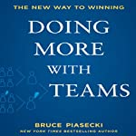 Doing More with Teams: The New Way to Winning | Bruce Piasecki