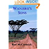 Wanjiru's Sons: Book Two of Njoro Series