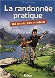 La randonnée pratique : 101 secrets, trucs et astuces
