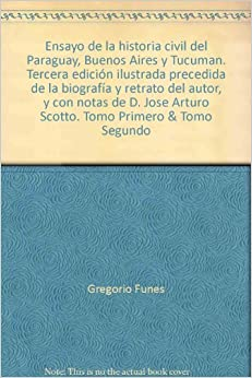 Ensayo de la historia civil del Paraguay, Buenos Aires y