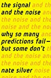 """The Signal and the Noise Why So Many Predictions Fail-but Some Don't"" av Nate Silver"