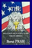 The Caged Eagle: Socialists' One Hundred Years War on America
