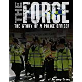 The Force: The Story of a Police Officerby Jeremy Green