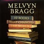 Twelve Books That Changed the World | Melvyn Bragg