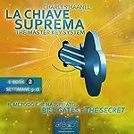 La Chiave Suprema 2 [The Master Key System, Vol.2] | Charles Haanel