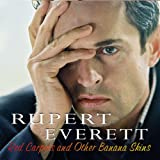 Red Carpets and Other Banana Skins: The Autobiography Rupert Everett
