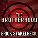 The Brotherhood: America's Next Great Enemy (       UNABRIDGED) by Erick Stakelbeck Narrated by John Pruden