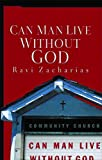 Can Man Live Without God (94) by Zacharias, Ravi [Paperback (2004)] (0849945283) by Zacharias