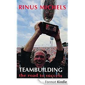 Teambuilding: the road to success (English Edition)