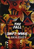 The Fall - Shiftwork And Holidays [DVD]