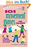 101 Movement Games for Children: Fun...