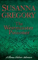 The Westminster Poisoner: 4 (Adventures of Thomas Chaloner)