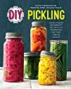 DIY Pickling: Step-By-Step Recipes fo…