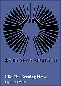 CBS The Evening News (August 18, 2005)