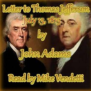 John Adams Letter to Thomas Jefferson, July 13, 1813 Audiobook