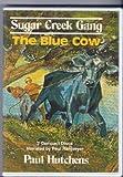 The Blue Cow (Sugar Creek Gang, 30)