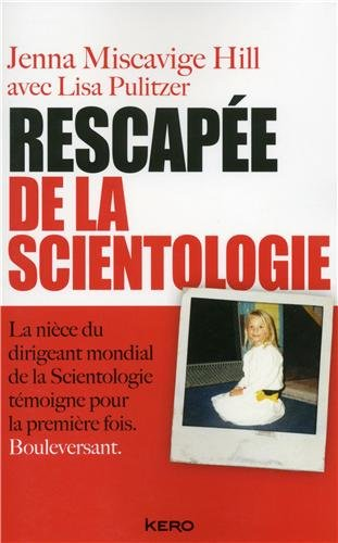 Rescapée de la Scientologie - Jenna Miscavige Hill