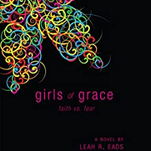 Girls of Grace: Faith vs. Fear (       UNABRIDGED) by Leah R. Eads Narrated by Rachael Sweeden