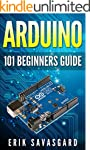 ARDUINO: 101 Beginners Guide: How to...