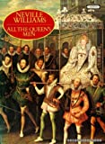 All the Queen's Men:  Elizabeth I and Her Courtiers (0351187049) by NEVILLE WILLIAMS