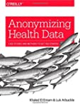 Anonymizing Health Data: Case Studies...