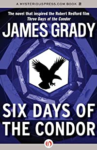 Six Days Of The Condor by James Grady ebook deal