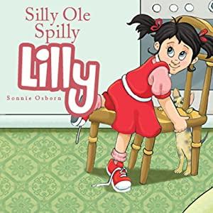 Silly Ole Spilly Lilly Audiobook