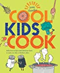 Cool Kids Cook: Delicious Recipes and...
