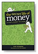 The Secret Life of Money: A Kid's Guide to Cash