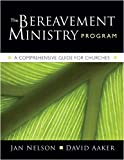 img - for The Bereavement Ministry Program: A Comprehensive Guide for Churches book / textbook / text book