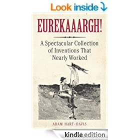 Eurekaaargh! A Spectacular Collection of Inventions That Nearly Worked