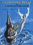 echange, troc Joël MOUCLIER - L'Échappée belle ou La Rochelle en bande dessinée