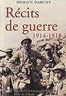 R�cits de guerre 1914-1918 par Darchy