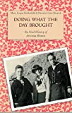 img - for Doing What the Day Brought: An Oral History of Arizona Women book / textbook / text book