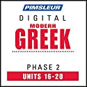 Greek (Modern) Phase 2, Unit 16-20: Learn to Speak and Understand Modern Greek with Pimsleur Language Programs Audiobook by  Pimsleur Narrated by  Pimsleur