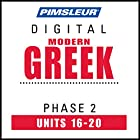 Greek (Modern) Phase 2, Unit 16-20: Learn to Speak and Understand Modern Greek with Pimsleur Language Programs Hörbuch von  Pimsleur Gesprochen von:  Pimsleur