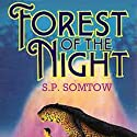 Forest of the Night: Riverrun, Book 2 Audiobook by S. P. Somtow Narrated by Andy Parris