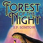 Forest of the Night: Riverrun, Book 2 | S. P. Somtow