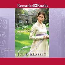 The Girl in the Gatehouse (       UNABRIDGED) by Julie Klassen Narrated by Elizabeth Jasicki