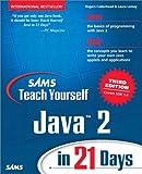 Sam's Teach Yourself Java 2 in 21 Days