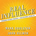Real Influence: Persuade Without Pushing and Gain Without Giving In Hörbuch von Mark Goulston, M.D., Dr. John Ullmen Gesprochen von: Walter Dixon