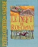 """Afficher """"Le Défi du Roi-cheval"""""""