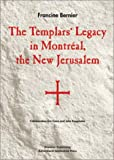 The Templars Legacy in Montreal: The New Jerusalem