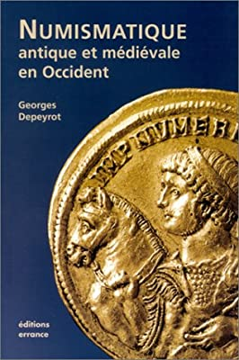 Numismatique antique et médiévale en Occident de Georges Depeyrot